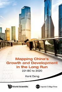 Cover Mapping China's Growth And Development In The Long Run, 221 Bc To 2020