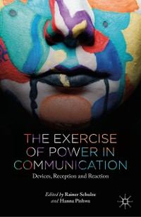 Cover The Exercise of Power in Communication