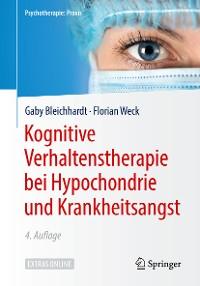 Cover Kognitive Verhaltenstherapie bei Hypochondrie und Krankheitsangst