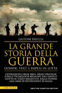 Cover La grande storia della guerra. Uomini, Stati e imperi in lotta