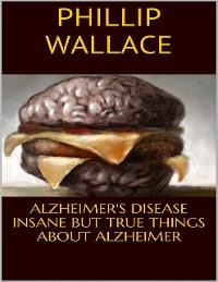 Cover Alzheimer's Disease: Insane But True Things About Alzheimer