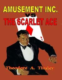 Cover Amusement Inc vs the Scarlet Ace