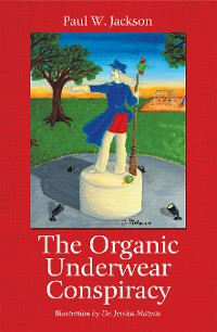 Cover The Organic Underwear Conspiracy