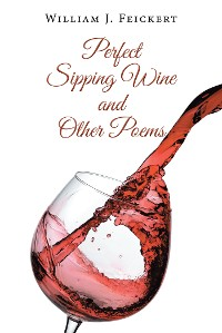 Cover Perfect Sipping Wine and Other Poems