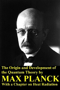 Cover The Origin and Development of the Quantum Theory by Max Planck with a Chapter on Heat Radiation