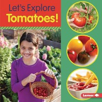 Cover Let's Explore Tomatoes!