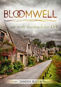 Cover Bloomwell - ein recht beschaulicher Ort