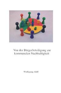 Cover Von der Bürgerbeteiligung zur kommunalen Nachhaltigkeit