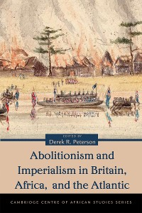Cover Abolitionism and Imperialism in Britain, Africa, and the Atlantic
