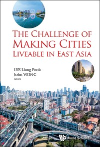 Cover Challenge Of Making Cities Liveable In East Asia, The