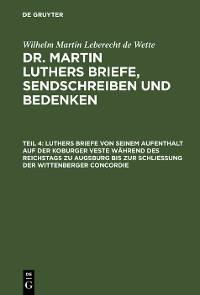 Cover Luthers Briefe von seinem Aufenthalt auf der Koburger Veste während des Reichstags zu Augsburg bis zur Schließung der Wittenberger Concordie