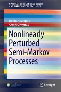 Cover Nonlinearly Perturbed Semi-Markov Processes