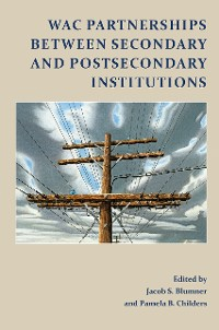 Cover WAC Partnerships Between Secondary and Postsecondary Institutions