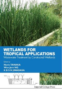 Cover Wetlands For Tropical Applications: Wastewater Treatment By Constructed Wetlands