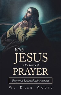 Cover With Jesus in the School of Prayer