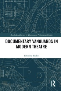 Cover Documentary Vanguards in Modern Theatre