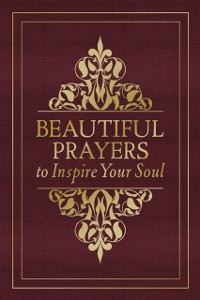 Cover Beautiful Prayers to Inspire Your Soul