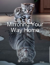 Cover Mirroring Your Way Home