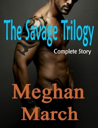 Cover Savage Trilogy: Complete Story