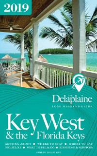 Cover Key West & the Florida Keys - The Delaplaine 2019 Long Weekend Guide