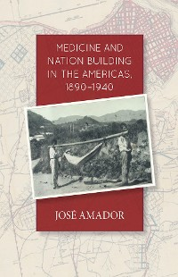 Cover Medicine and Nation Building in the Americas, 1890-1940