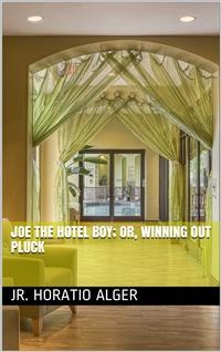 Cover Joe the Hotel Boy; Or, Winning out by Pluck