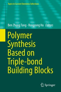 Cover Polymer Synthesis Based on Triple-bond Building Blocks