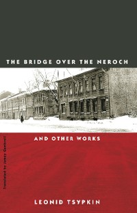 Cover The Bridge Over the Neroch: And Other Works