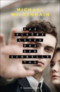 Cover Das schöne Leben und der schnelle Tod