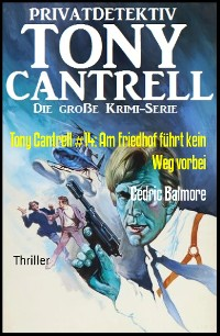 Cover Tony Cantrell #14: Am Friedhof führt kein Weg vorbei