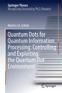Cover Quantum Dots for Quantum Information Processing: Controlling and Exploiting the Quantum Dot Environment