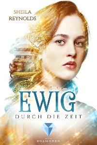 Cover Ewig durch die Zeit (Die Ewig-Saga 1)