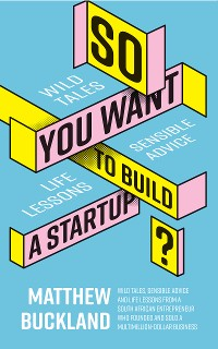 Cover So You Want to Build a Startup