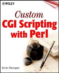 Cover Custom CGI Scripting with Perl