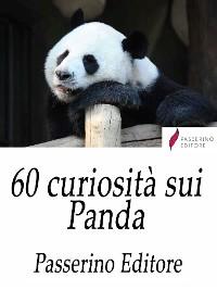 Cover 60 curiosità sui Panda