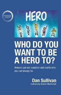 Cover Who do you want to be a hero to?
