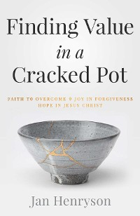 Cover Finding Value in a Cracked Pot