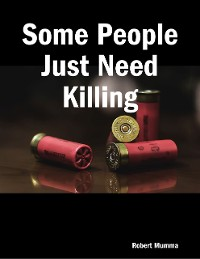 Cover Some People Just Need Killing