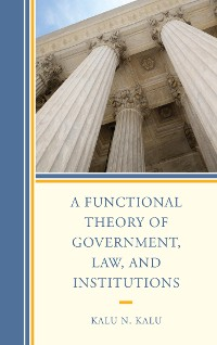 Cover A Functional Theory of Government, Law, and Institutions