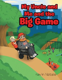 Cover My Uncle and Me and the Big Game