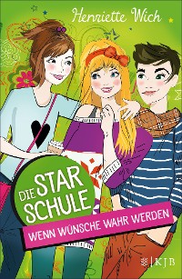 Cover Die Star-Schule: Wenn Wünsche wahr werden
