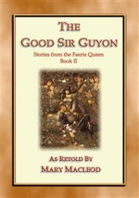 Cover The Good Sir Guyon - Stories from the Faerie Queene - Book II