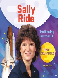 Cover Sally Ride: Trailblazing Astronaut