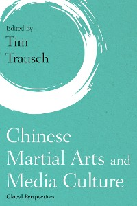 Cover Chinese Martial Arts and Media Culture