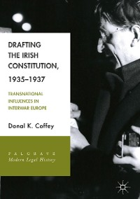 Cover Drafting the Irish Constitution, 1935–1937