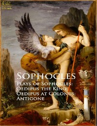 Cover Complete Works of Sophocles: Text, Summary, Motifs and Notes (Annotated)