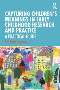 Cover Capturing Children's Meanings in Early Childhood Research and Practice
