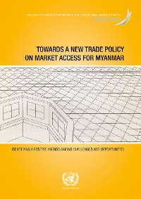 Cover Towards a New Trade Policy on Market Access for Myanmar