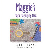 Cover Maggie'S Magic Magnifying Glass