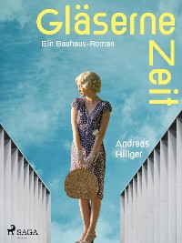 Cover Gläserne Zeit - Ein Bauhaus-Roman